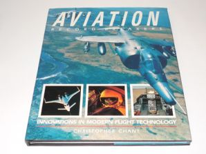 AVIATION RECORD BREAKERS - INNOVATIONS IN MODERN FLIGHT TECHNOLOGY (Chant 1988)